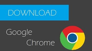 Comment télécharger Google Chrome