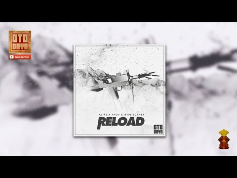 Clips ✖ Ahoy ✖ Hype Turner - Reload [Otodayo Records]