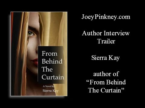 """JoeyPinkney.com Author Interview Trailer - Sierra Kay - """"From Behind The Curtain"""""""