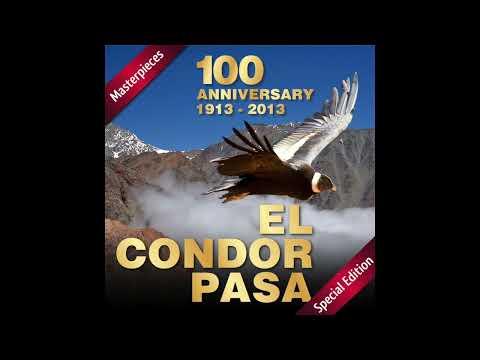 El Cóndor Pasa, 100º Anniversary (1913 - 2013) (Full Versions)