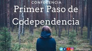 Primer Paso de Codependencia - Conferencia