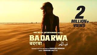 Badarwa | Saurabh Durgesh | Saurabh Shetye | Full Video | RDM Media | 4K