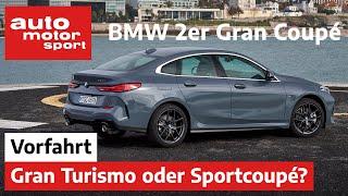 BMW 2er Gran Coupé (2020): Gran Turismo oder Sportcoupé? – Vorfahrt (Review)   auto motor und sport