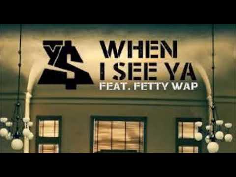Fetty Wap - When I See Ya Ft. Ty Dolla $ign