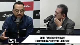 🎙#PuntoNoticias | Juan Fernando Velasco - Festival de Artes Vivas en Loja