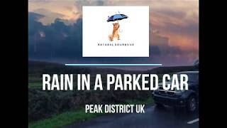 Rain and thunder in a parked car Peak district UK. Sounds for sleep relaxing and studying ASMR