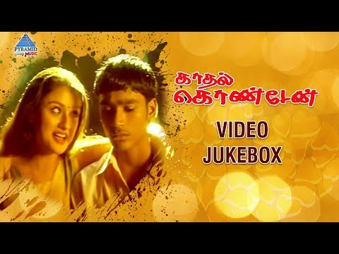 Kaadhal Kondein Tamil Movie Songs | Video Jukebox | Dhanush | Sonia Agarwal | Yuvan Shankar Raja