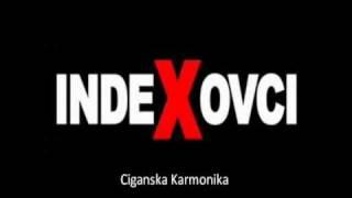 Indexovci - Ciganska Karmonika