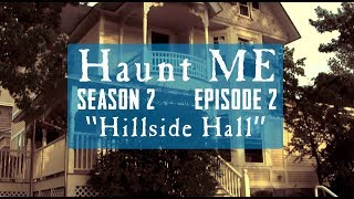 Hillside Hall - Haunt ME - S2:E2