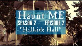 Hillside Hall - Haunt ME - S2:E2