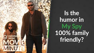 Is the humor in My Spy 100% family friendly? | Common Sense Movie Minute