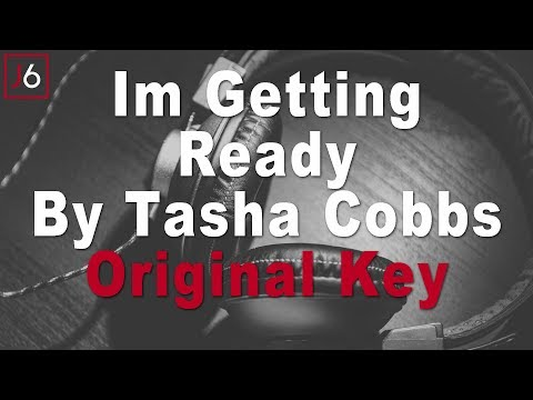 Tasha Cobbs Leonard | I'm Getting Ready Instrumental Music and Lyrics