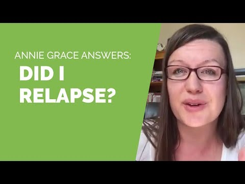 Did I relapse in my journey through alcohol addiction? Annie Grace answers.