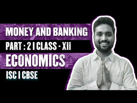 Money & Banking  |  Part-2 | Class- XII  | Economics  | Isc/Cbse | Ep-14