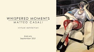 RvB ARTS | Virtual show by MATTEO CASALI | Whispered Moments