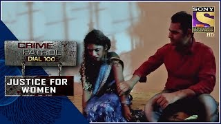 Crime Patrol | ???????? | Justice For Women