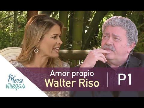 Amor Propio / Walter Riso / Conversaciones con Merce Villegas  / Parte 1