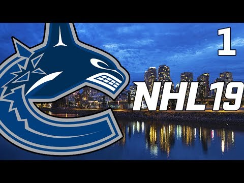 NHL 19 - Franchise Mode - BEAUTIFUL VANCOUVER - Vancouver Canucks Ep 1 (2018)