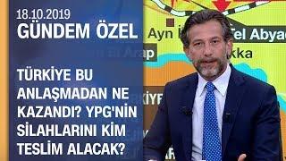 Türkiye ABD'den ne istedi ne aldı? Anlaşmayı nasıl değerlendirmeli? - Gündem Özel 18.10.2019 Cuma