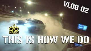 This Is How We Do  Drift Vlog 02