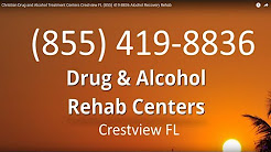 Christian Drug and Alcohol Treatment Centers Crestview FL (855) 419-8836 Alcohol Recovery Rehab