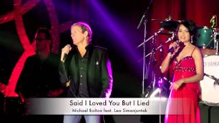 Michael Bolton Feat. Lea Simanjutak - Said I Loved You But I Lied