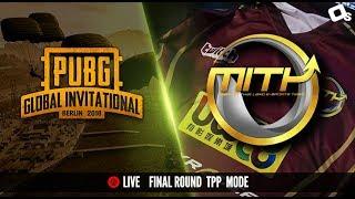 PUBG Global Invitational 2018 : Final Round TPP เอาใจช่วยทีม MiTH.PUBG กันจ้า