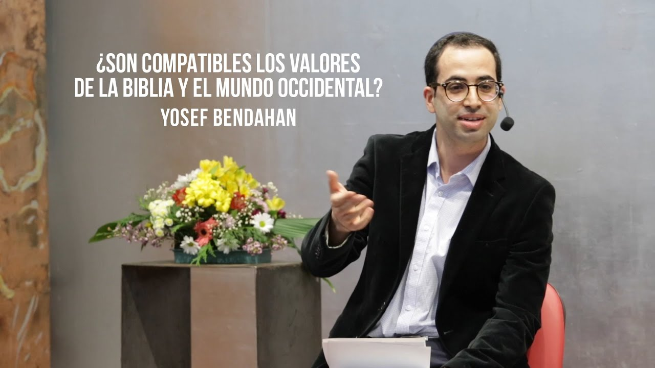 Yosef Bendahan - ¿Son compatibles los valores de la Biblia y el mundo Occidental?