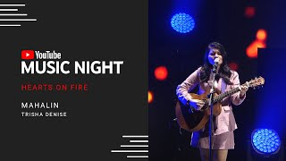 Trisha Denise - Mahalin | Hearts on Fire: Juris & Jed | YouTube Music Night