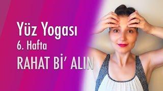 6. Hafta Yüz Yogası - Rahat bir Alın | MONTAJSIZ