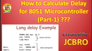 How to calculate Delay in Assembly for 8051 Part 1??