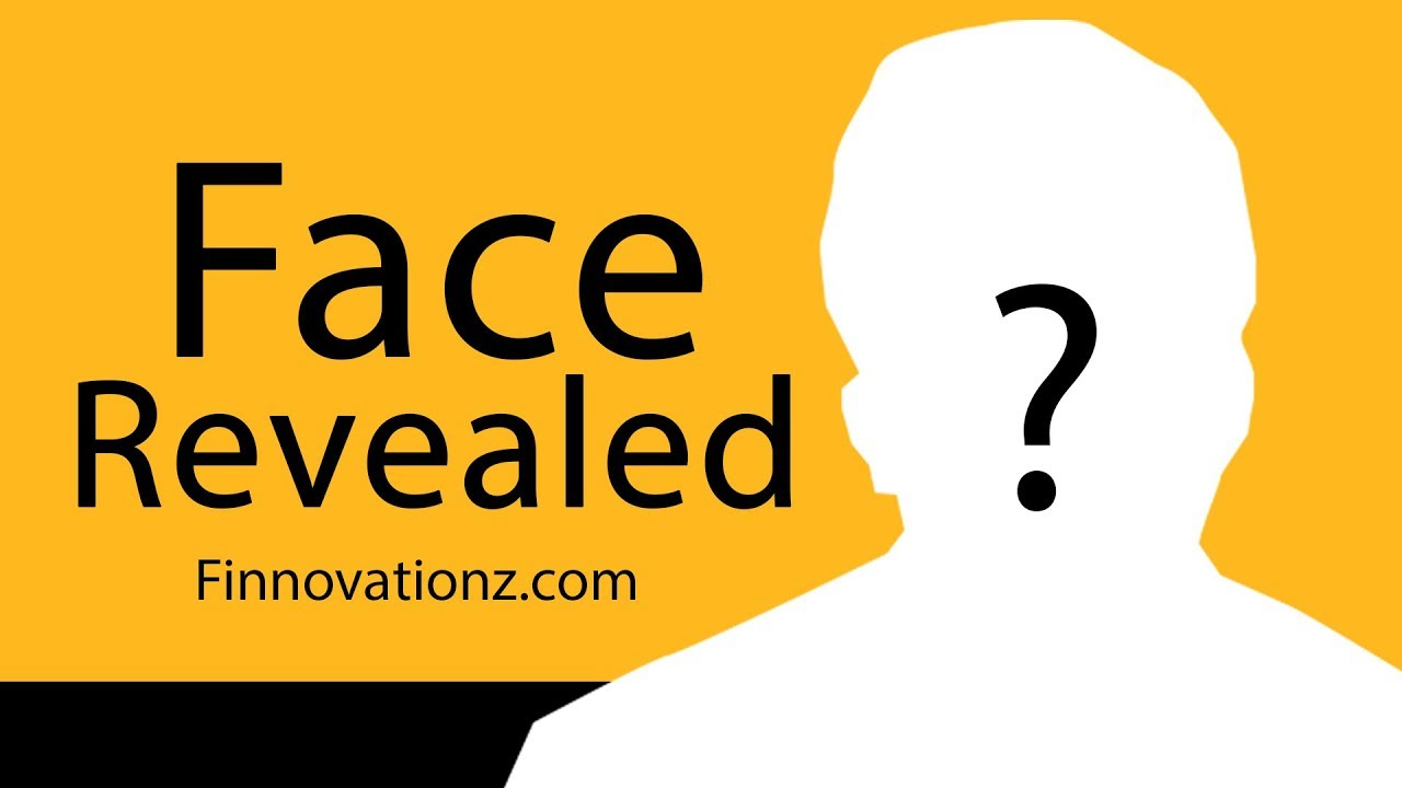 Face Revealed   Finnovationz.com