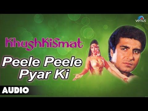Khushkismat : Peele Peele Pyar Ki Full Audio Song | Raj babbar, Anita Raj |
