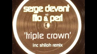 Serge Devant vs. Filo & Peri ‎– Triple Crown (Original)