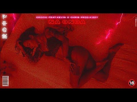 "Orochi ""NA ONDA"" 🌊 feat Kevin o Chris prod Kizzy Lyric"