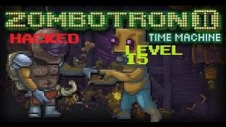 rakeeb100 | Zombotron 2: Time Machine  (HACKED) | Level 15