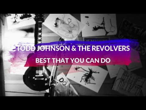 Best That You Can Do (Music Video) Todd Johnson & The Revolvers
