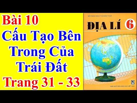 Địa Lý Lớp 6 Bài 10 – Cấu Tạo Bên Trong Của Trái Đất – Trang 31 - 33