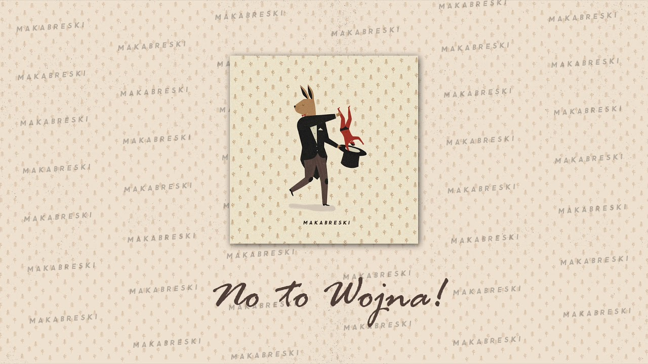 Makabreski – No to wojna (Official Audio)