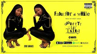 Zoe Grace - Fake For A While ( Audio)