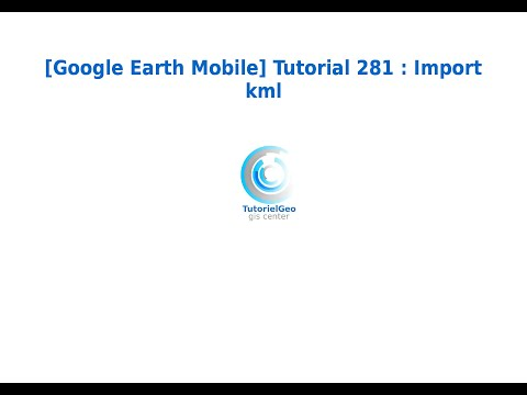[Google Earth Mobile] Tutorial 281 : Import KML
