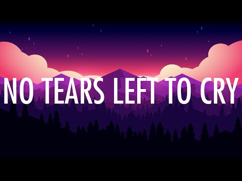 Ariana Grande – No Tears Left To Cry (Lyrics) 🎵
