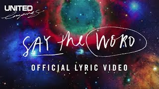 Say The Word Official Lyric Video -- Hillsong UNITED(This is the lyric video for Say The Word from the album Empires. Grab Empires here: http://bit.ly/EMPIRES., 2015-06-26T04:18:42.000Z)