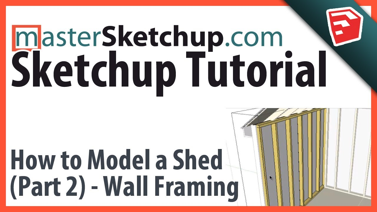 Sketchup Tutorial - Model a Shed (Part 2) - Wall Framing - YouTube