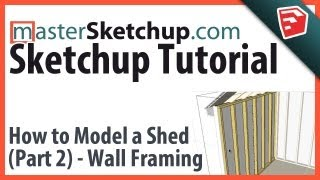 Sketchup Tutorial - Model A Shed (part 2) - Wall Framing