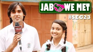 Jab We Met #Seg23 With Ashi Singh & Randeep Rai  | Naina & Sameer Of Yeh Un Dinon Ki Baat Hai