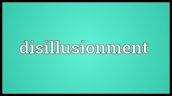 Disillusionment Meaning