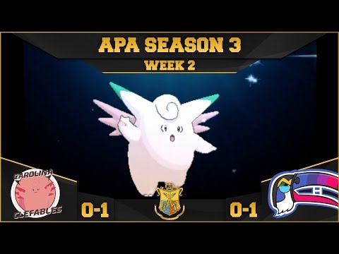 APA Season 3 Week 2: (Carolina Clefables vs Montreal Toucannadians) Keep Calm!