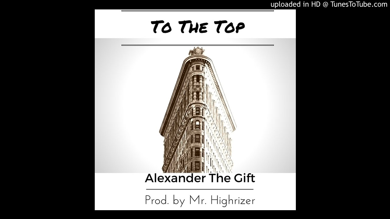 AlexanderTheGift X TO THE TOP (OFFICIAL AUDIO)