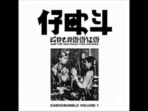 Hey Colossus & The Van Halen Time Capsule - Eurogrumble Vol 1 (Full Album   2010)